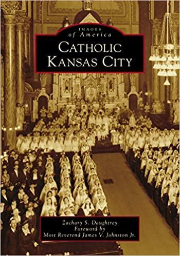 'Catholic Kansas City' reveals the life of past Catholics, impact of Faith on city